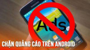 chặn quảng cáo android