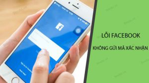 facebook không gửi mã xác nhận về điện thoại
