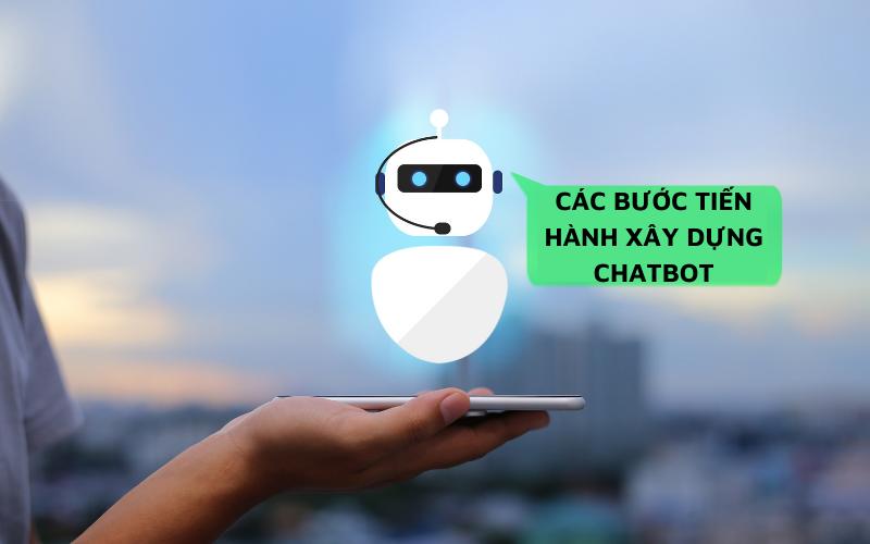cac buoc tien hanh xay dung chatbot