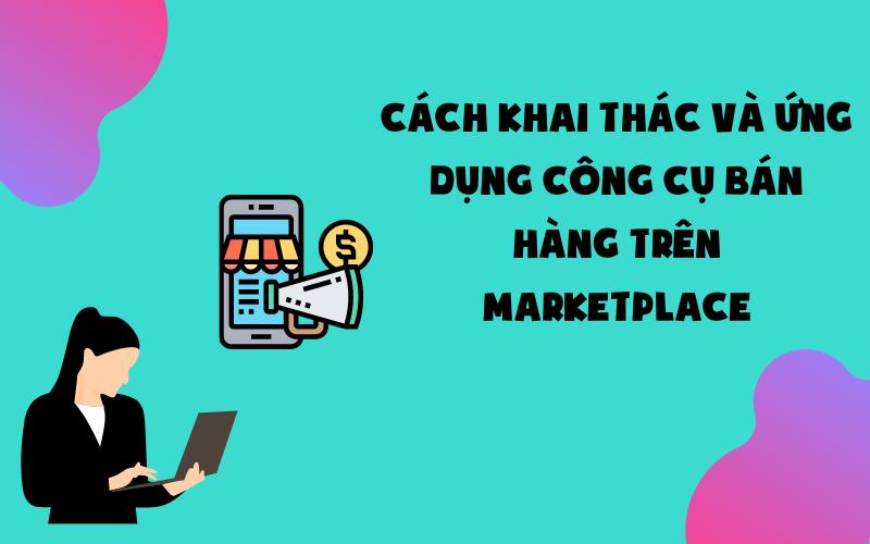 cach khai thac marketplace