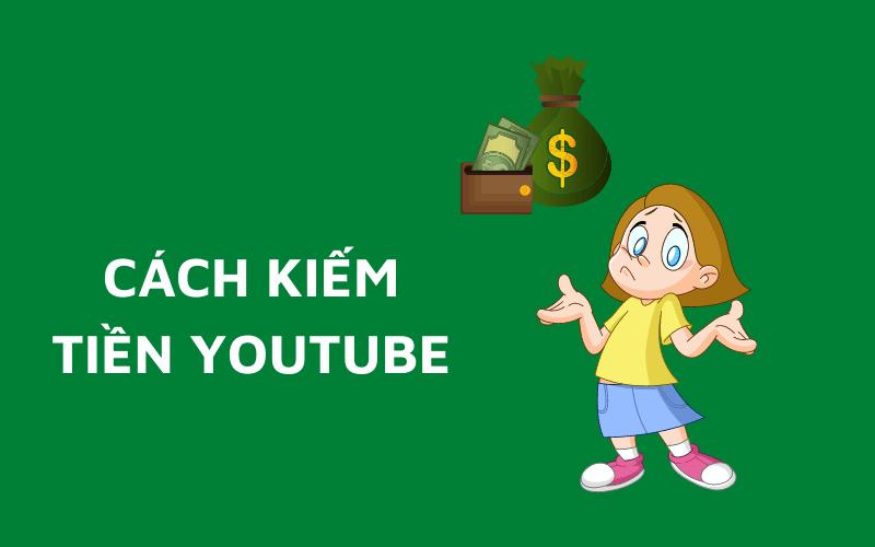 cach de kiem tien voi youtube